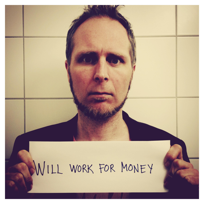 Will work for money: nu söker jag nytt jobb igen!